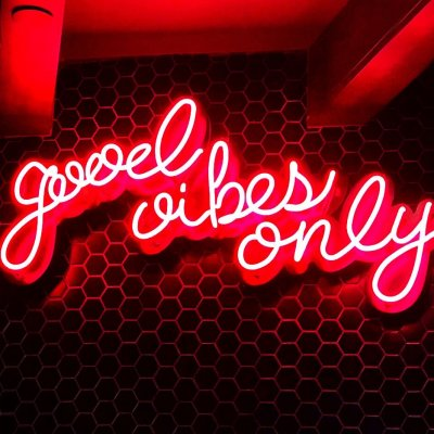 neon good vibes only